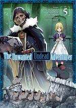 The Unwanted Undead Adventurer (Manga) Volume 5