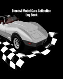 Diecast Model Cars Collection Log Book