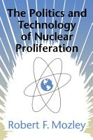 The Politics and Technology of Nuclear Proliferation PDF