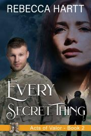 Every Secret Thing  Acts Of Valor  Book 2