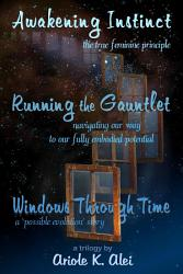 Awakening Instinct   Running the Gauntlet   Windows Through Time PDF