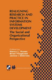 Realigning Research and Practice in Information Systems Development: The Social and Organizational Perspective