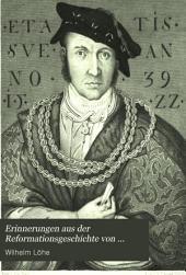 Erinnerungen aus der Reformationsgeschichte von Franken, insonderheit der Stadt und dem Burggraftum Nürnberg ober- und unterhalb des Gebirgs