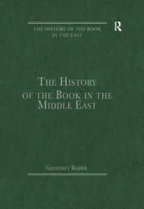 The History of the Book in the Middle East Book