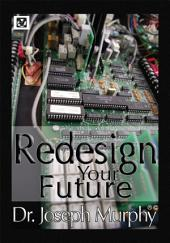 Re-Design Your Future