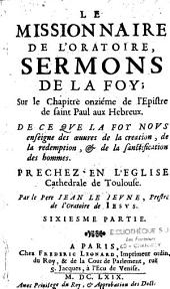 Le missionnaire de l'oratoire, ou sermons pour les advents, caresmes et festes de l'année