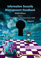Information Security Management Handbook, Sixth Edition: Volume 6, Edition 6