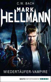 Mark Hellmann 32: Wiedertäufer-Vampire