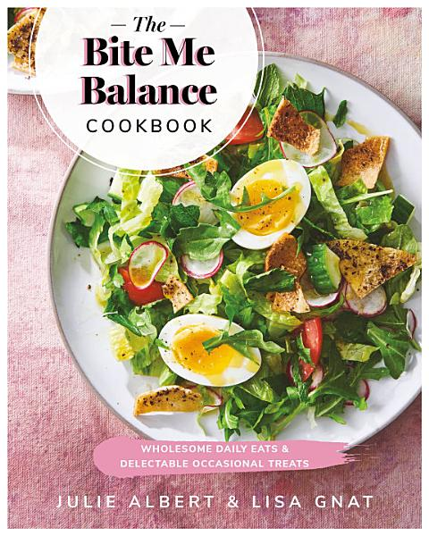 Download The Bite Me Balance Cookbook Book