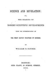 Science and revelation: or, The bearing of modern scientific developments upon the interpretation of the first eleven chapters of Genesis