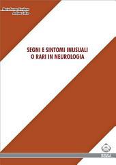 Segni e sintomi inusuali o rari in neurologia