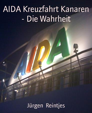 AIDA Kreuzfahrt Kanaren   Die Wahrheit PDF