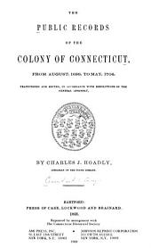 The Public Records of the Colony of Connecticut [1636-1776]: Volume 4