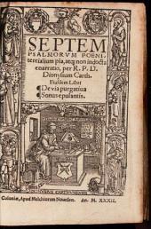 Septem Psalmorvm Poenitentialium pia, atq[ue] non indocta enarratio: Eiusdem Libri De via purgatiua. Sonus epulantis