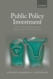 Public Policy Investment: Priority-Setting and Conditional Representation In British Statecraft
