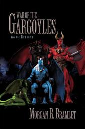 War Of The Gargoyles, Book One: Rebirth: Book One: Rebirth