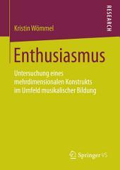 Enthusiasmus: Untersuchung eines mehrdimensionalen Konstrukts im Umfeld musikalischer Bildung