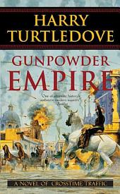 Gunpowder Empire: A Novel of Crosstime Traffic