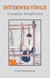 Interweavings: Creative Nonfiction
