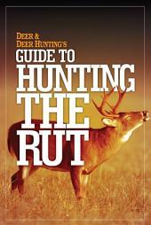 Deer & Deer Hunting's Guide to Hunting in the Rut