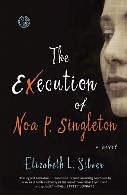 The Execution of Noa P  Singleton