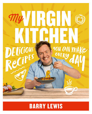 My Virgin Kitchen  Delicious recipes you can make every day