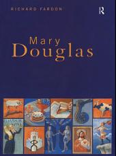 Mary Douglas: An Intellectual Biography
