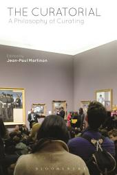 The Curatorial: A Philosophy of Curating