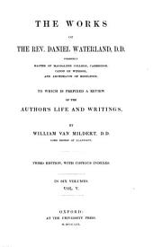 The Works of the Rev. Daniel Waterland ...: To which is Prefixed a Review of the Author's Life and Writings, Volume 5