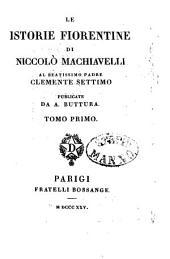 Le istorie Fiorentine: Volume 1