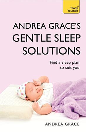Andrea Grace s Gentle Sleep Solutions PDF