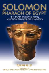 Solomon, Pharaoh of Egypt: The capital city of the United Monarchy was Tanis in Egypt