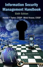 Information Security Management Handbook, Sixth Edition: Volume 1, Edition 6