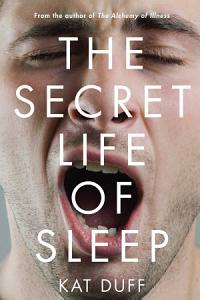 The Secret Life of Sleep Book