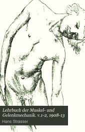 Lehrbuch der Muskel- und Gelenkmechanik: Bände 1-2