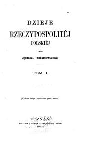 Dzieje Rzeczypospolitej Polskiej: Tom 1