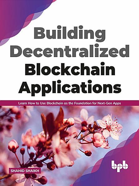 Building Decentralized Blockchain Applications PDF