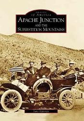 Apache Junction And The Superstition Mountains Book PDF