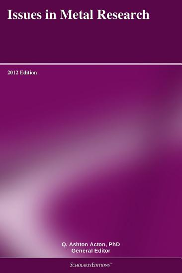 Issues in Metal Research  2012 Edition PDF