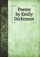 Poems by Emily Dickinson: Volume 1