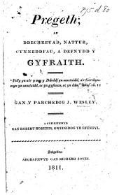 Pregeth [on Rom. xi. 17] ar ddechreuad, nattur, cynneddfau, a defnydd y Gyfraith ... A gyfieithwyd gan R. Roberts