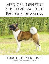 Medical, Genetic & Behavioral Risk Factors of Akitas