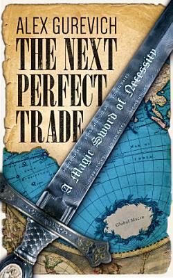 The Next Perfect Trade  A Magic Sword of Necessity