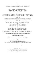 AN INDUCTIVE AND PRACTICAL TREATISE ON BOOK KEEPING BY SINGLE AND DOUBLE ENTRY PDF