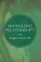 Am I in a Bad Relationship?: Dating 101