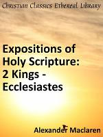 Expositions of the Holy Scriptures  Second Kings from Chap  VIII  and Chronicles  Ezra  and Nehemiah  Esther  Job  Proverbs and Ecclesiastes PDF
