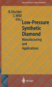 Low-Pressure Synthetic Diamond: Manufacturing and Applications