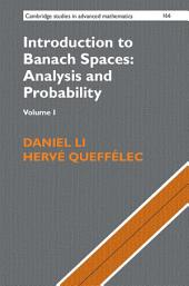 Introduction to Banach Spaces: Analysis and Probability:: Volume 1