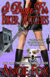 I Brake for Biker Witches