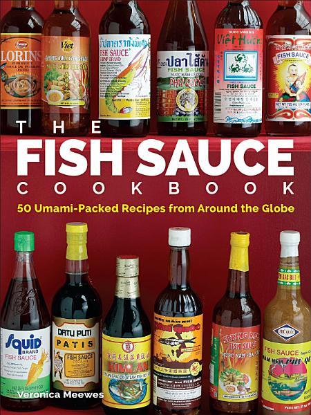 Download The Fish Sauce Cookbook Book